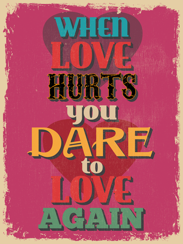 Loveandfriends poster saying when love hurts you dare to love again